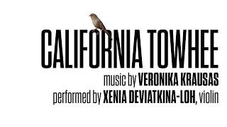 Krausas – California Towhee – Xenia Deviatkina-Loh, violin