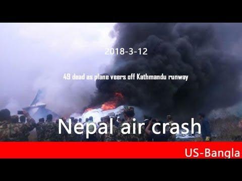 US-Bangla plane crash at kathmandu nepal: 49 dead as plane veers off Kathmandu runway