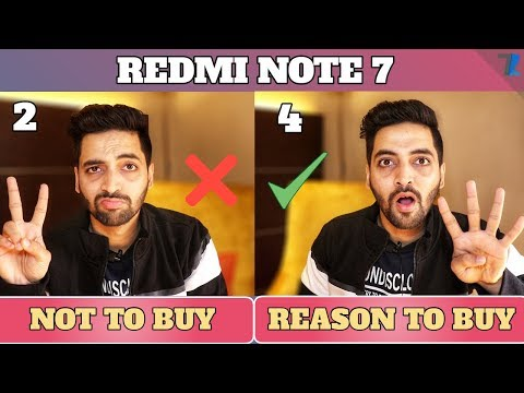 Redmi Note 7 India - 4 Reasons TO Buy | 2 Reasons Not To Buy !!!