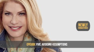 Episode 5: Avoid Assumptions and Evaluate Your Life / SUSTAINABLE LIFE SATISFACTION℠ SERIES
