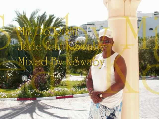 Jade feat KSwaby - Looking For Mr. Do Right - Mixed By KSwaby
