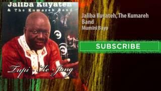 Jaliba Kuyateh, The Kumareh Band - Mumini Bayo