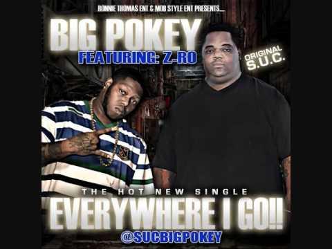 Big Pokey - Everywhere I Go ft. Z-Ro
