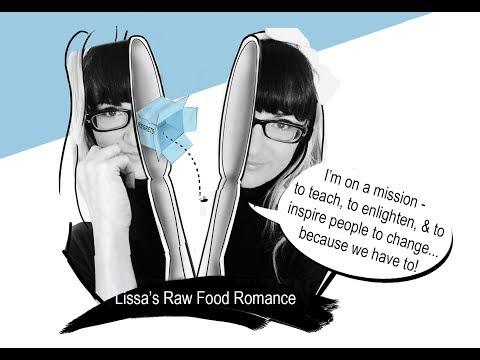 A Vegan's Raw Food Romance w Lissa Raimondi