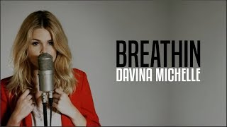 Ariana Grande - breathin (Davina Michelle cover)(Lyrics)
