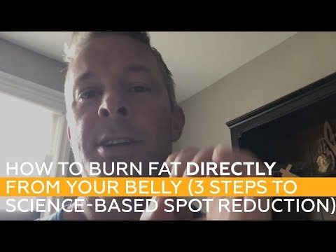 How To Burn Fat DIRECTLY From Your Belly (3 steps to science-based spot reduction)