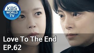 Love To The End | 끝까지 사랑 EP.62 [SUB: ENG, CHN/2018.11.05]