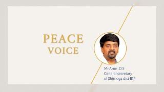 Peace Voice By Arun D S, General Secretary BJP, Shimoga Dist