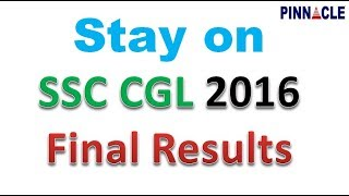 Stay on SSC CGL 2016 Final Result  I Pinnacle support for those who followed rules