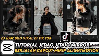 Download Tutorial Jedag Jedug Mirror Dj Haw Bgd Capcut Mirip Alight Motion