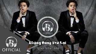 Không Quay Trở Lại | Trịnh Thăng Bình | Official Audio