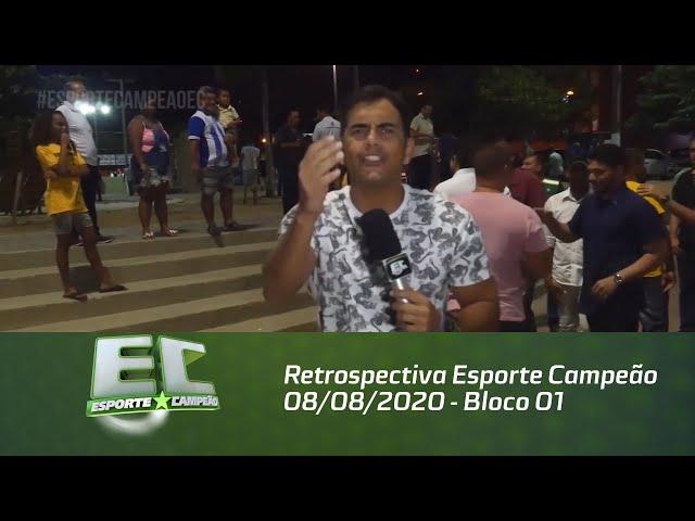 Retrospectiva Esporte Campeão 08/08/2020 - Bloco 01
