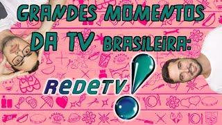 Grandes momentos da TV brasileira: RedeTV!