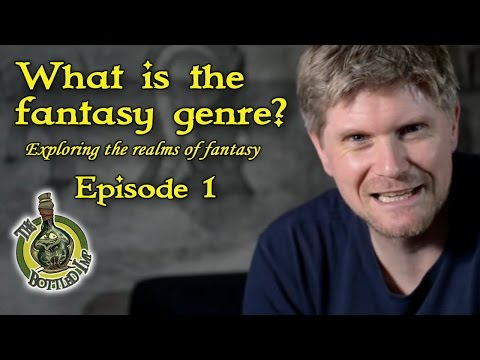 The Bottled Imp - Episode 1 - What is the 'Fantasy Genre'?