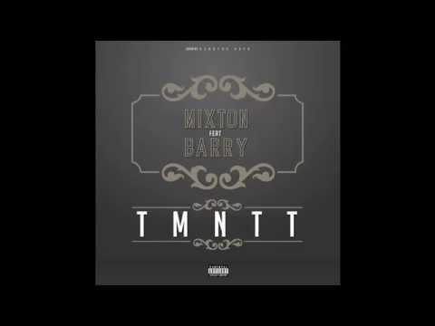 Mixton feat. Barry - TMNTT [Toula Mbongo Na Toto]