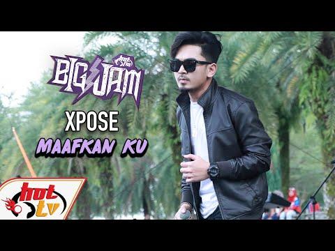 Free Download ( Live ) Xpose - Maafkan Ku ( Big Jam 2019 ) Mp3 dan Mp4