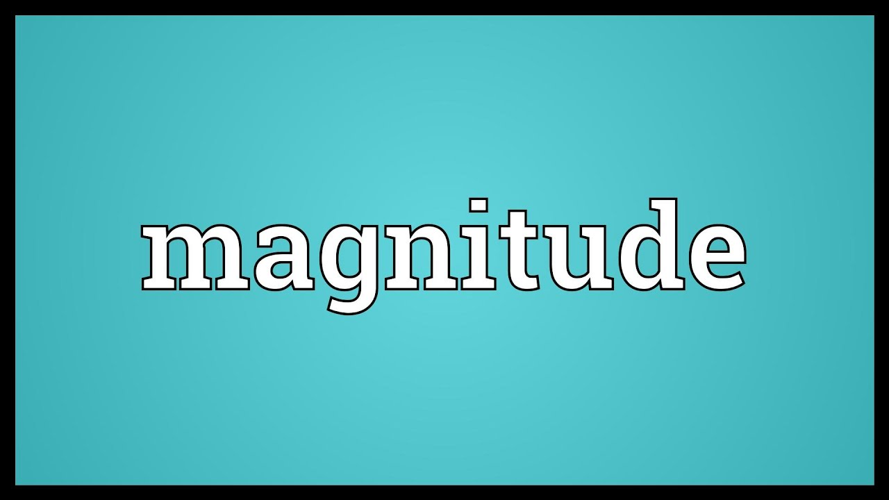Magnitude Meaning