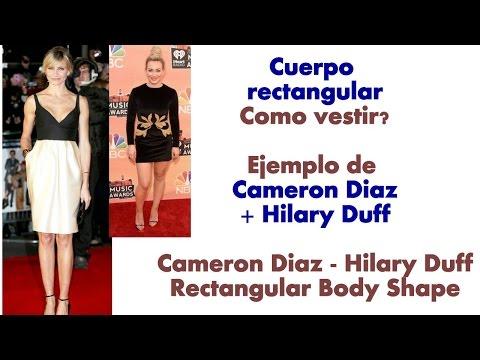 Cuerpo rectangular Ejemplo de Cameron Diaz y Hilary Duff / Rectangular Body Shape