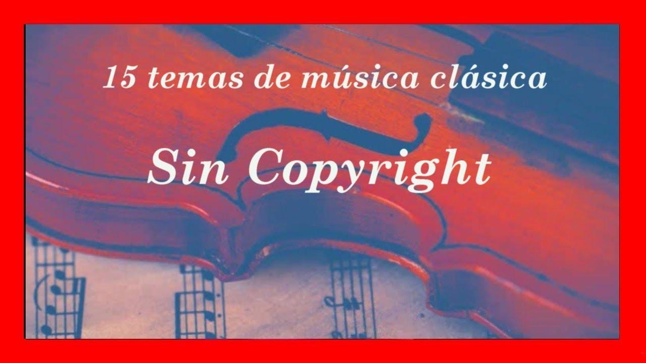 15 Temas De Musica Clasica Gratis Sin Copyright Youtube