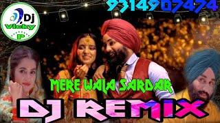 Mere Wala Sardar Dj Remix By Vicky Sohu मेरे वाला सरदार डी जे