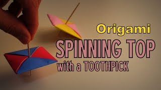 Origami - How to make a SPINNING TOP (with a TOOTHPICK)