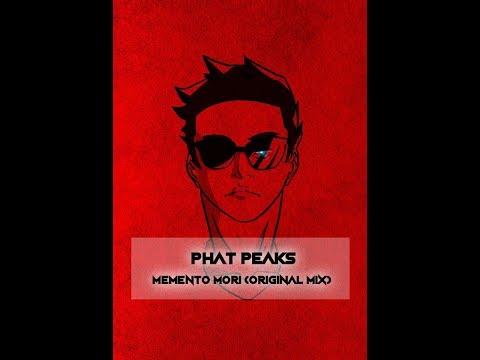 Phat PeaKs - Memento Mori [OUT NOW!]