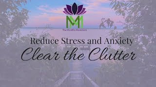 20 Minute Guided Meditation for Reducing Anxiety and Stress--Clear the Clutter to Calm Down thumbnail