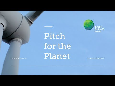 Green Climate Fund: Pitch for the Planet