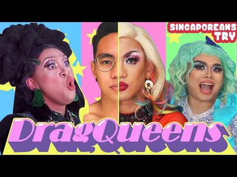 Singaporean (Guys) Try: Being A Drag Queen For The First Time