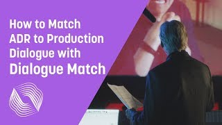 How to Match ADR to Production Dialogue with Dialogue Match | iZotope Post Production