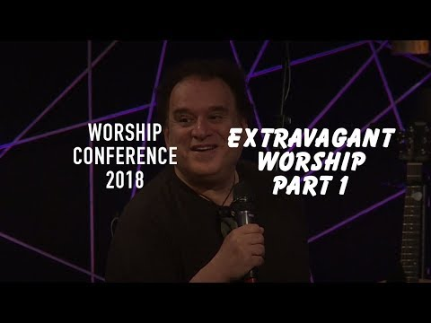 Extravagant Worship Part 1