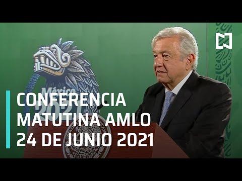 AMLO Conferencia Hoy / 24 de Junio 2021