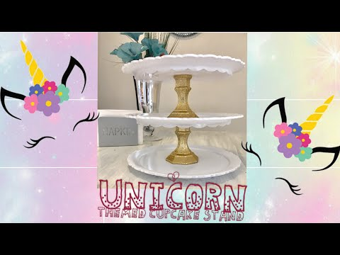 Dollar store DIY   Cupcake Stand   Unicorn Themed Party