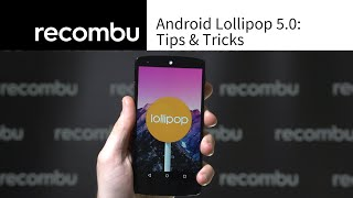 Android Lollipop 5.0 Tips and tricks
