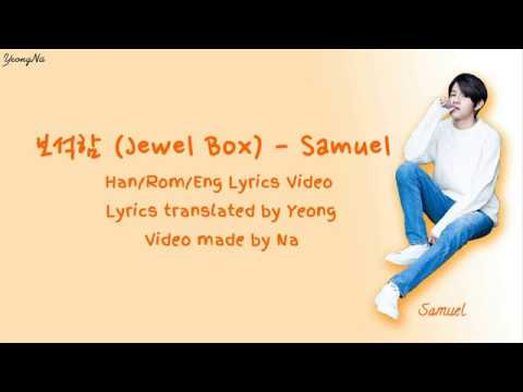 [Han/Rom/Eng] 보석함 (Jewel Box) - Samuel Lyrics Video