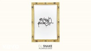 DJ Snake, AlunaGeorge You Know You Like It (Audio)
