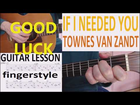 IF I NEEDED YOU - TOWNES VAN ZANDT fingerstyle GUITAR LESSON