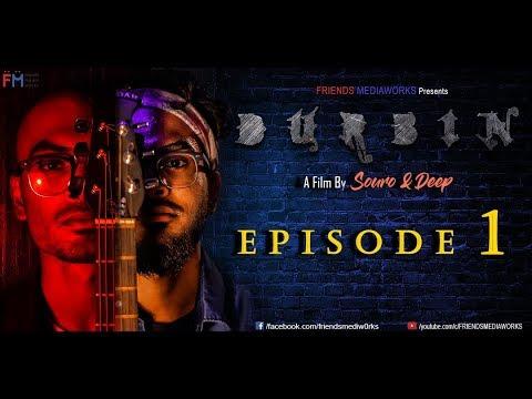 DURBIN | Bengali Short Film | Episode 1 |...