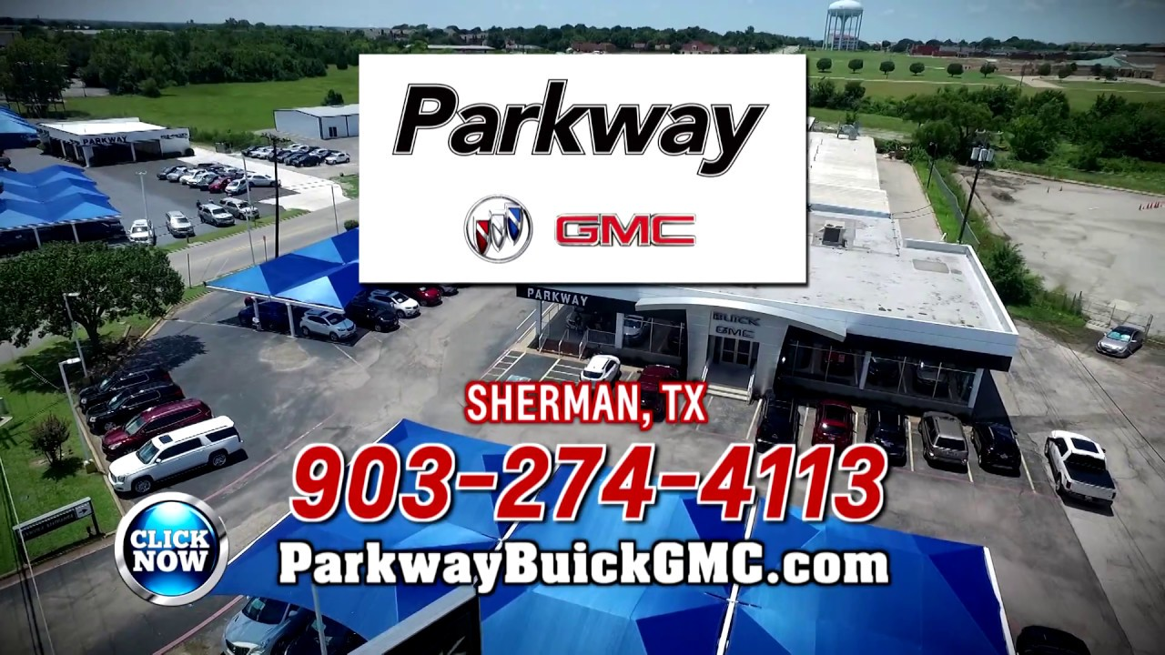 parkway buick gmc in sherman texas youtube youtube