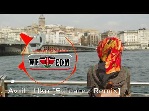 Avril - Uko (Soloarez Remix) |【Kenyan EDM】