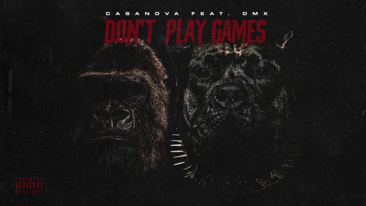 Casanova ft. DMX - Don't Play Games (Official Audio)