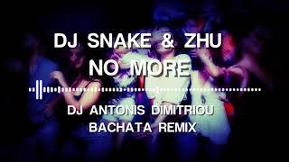 Dj Snake amp Zhu - No More Dj Antonis Dimitriou Bachata Remix
