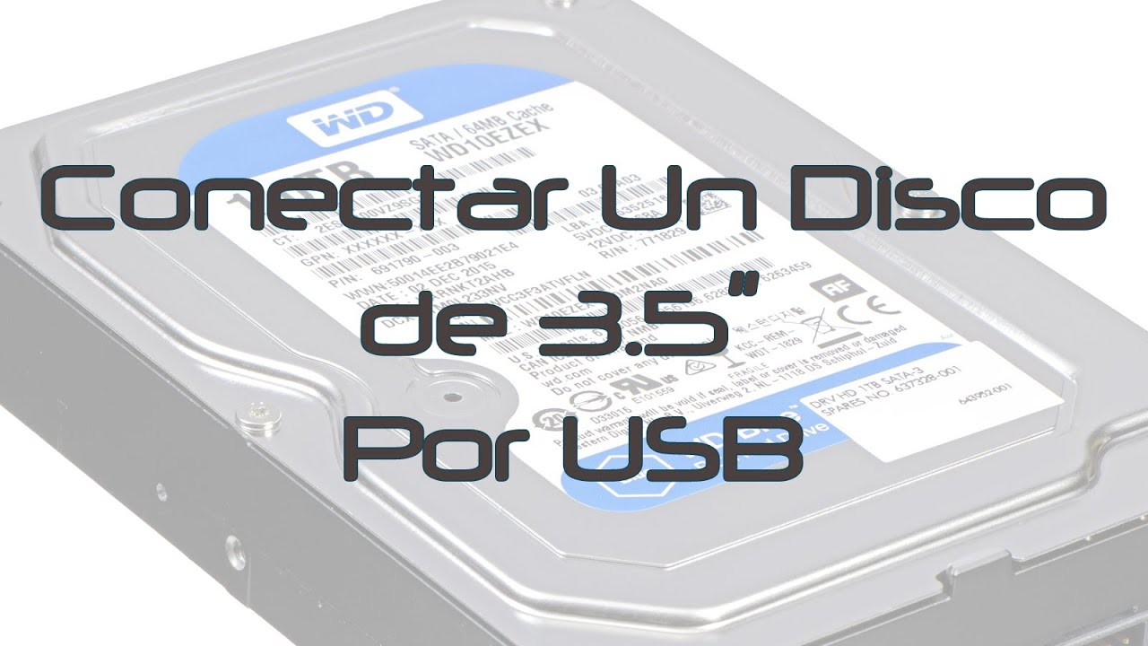 Conectar Disco 3 5 Pulgadas A Usb Youtube