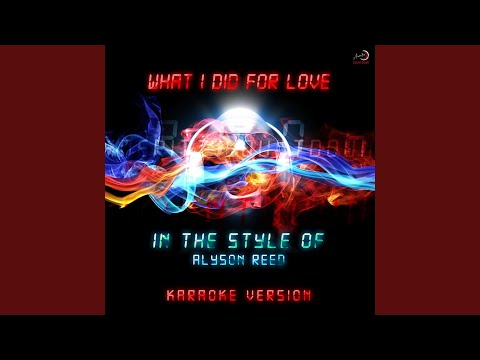 What I Did For Love (In The Style Of Alyson Reed) (Karaoke Version)
