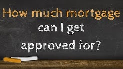 How much mortgage can I get approved for? (Animated)