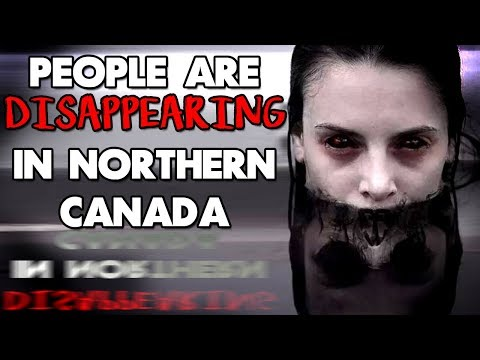 """People are Disappearing in Northern Canada"" 