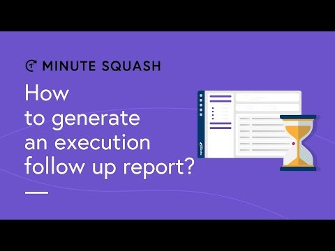 Squash Minute #19 - How to generate an execution follow up report?