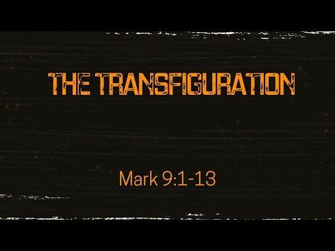 The Transfiguration     Mark 9