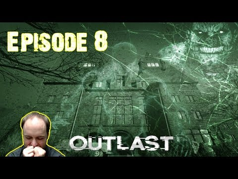 No, Not my Camcorder! Please Kill Me Right Now... - Outlast - Gameplay [#08]
