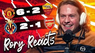MAN UNITED 6-2 ROMA & VILLARREAL 2-1 ARSENAL | RORY REACTS